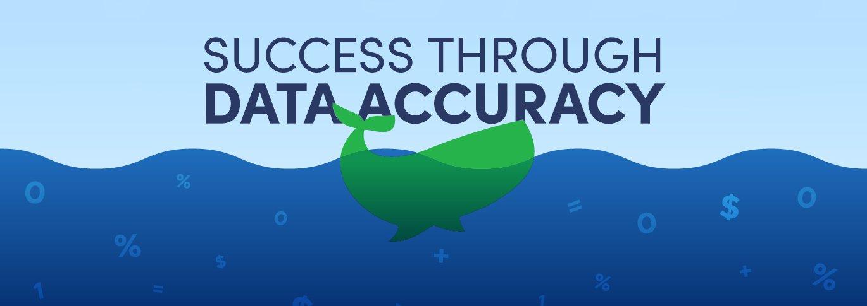 Sustaining success through data accuracy