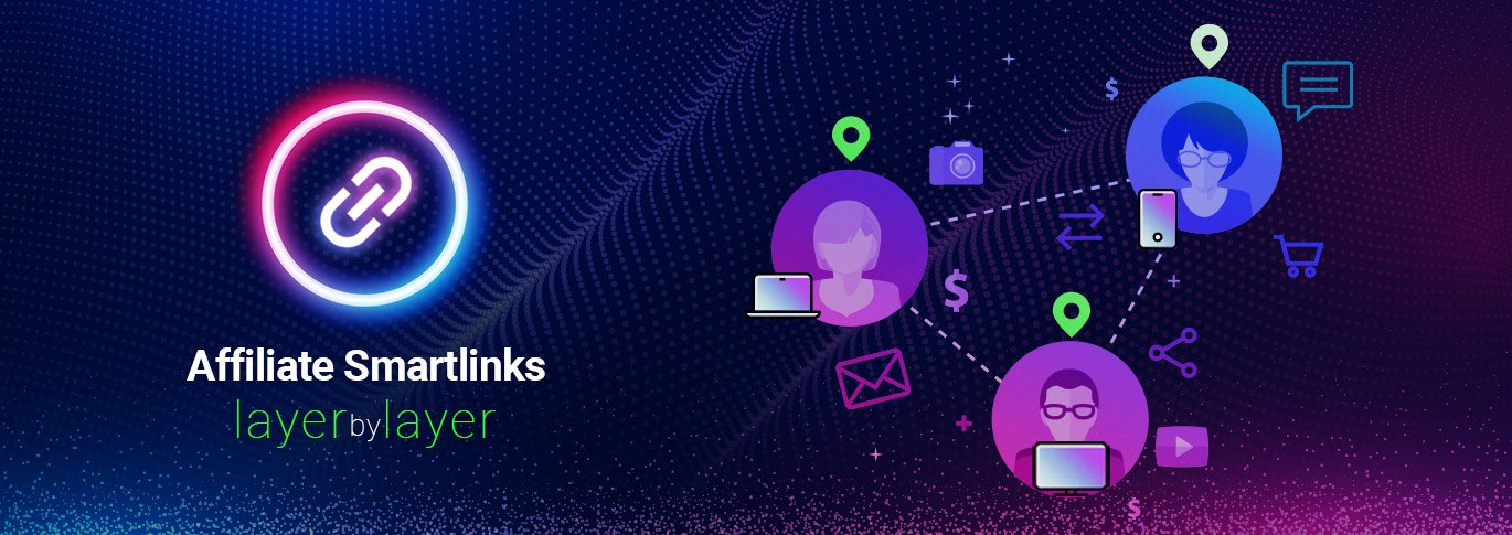 Better affiliate Smartlinks layer by layer