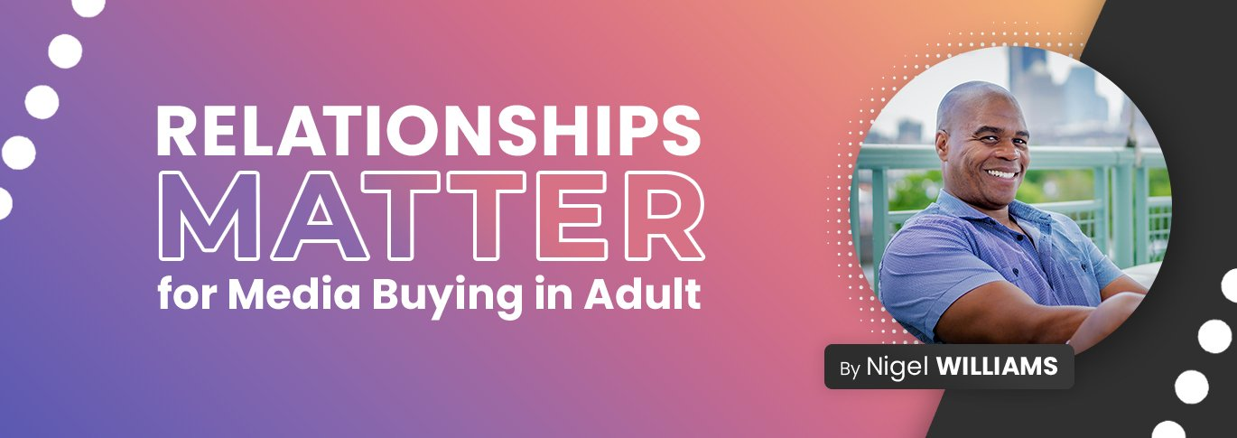 Relationships Matter for Media Buying