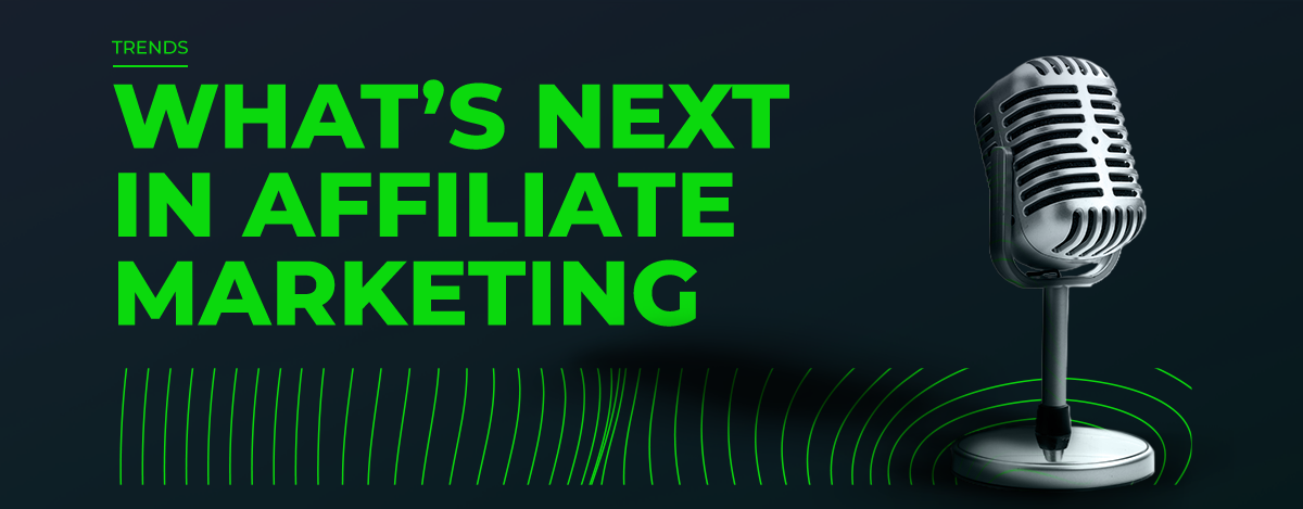 Podcast: What's Next in Affiliate Marketing